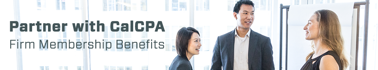 Partner with CalCPA - Learn more about Firm Membership Benefits