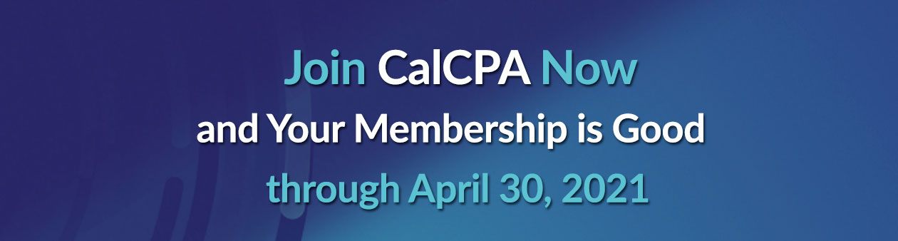 Get 18 months of membership for the price of 12 when you Join CalCPA
